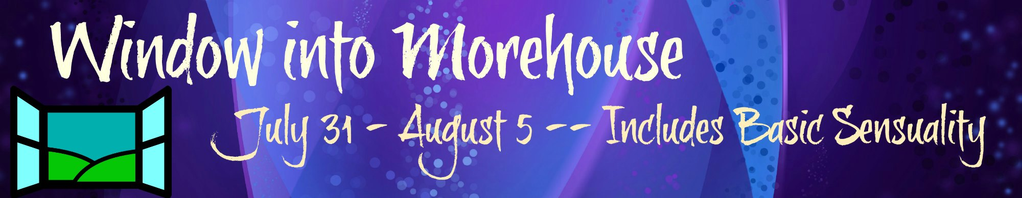 Window into Morehouse - July 31 - August 5